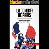 La Comuna de París: Una revolución parisina con un destino trágico (Historia)