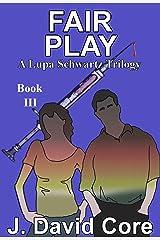 Fair Play: A Lupa Schwartz Trilogy (Lupa Schwartz Mysteries Book 3) Kindle Edition