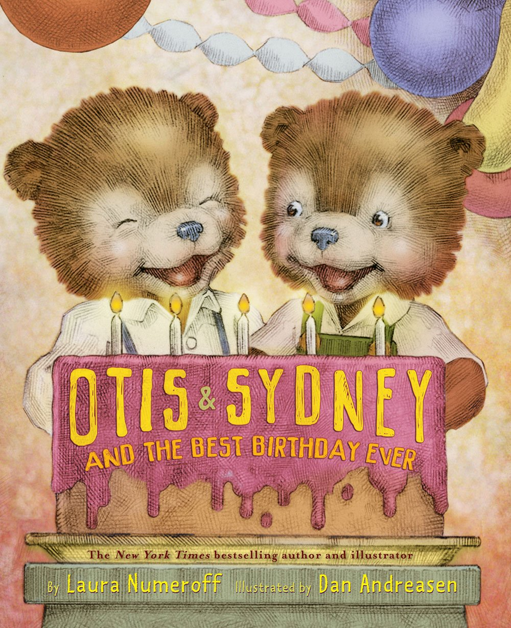 Otis sydney and the best birthday ever laura numeroff dan otis sydney and the best birthday ever laura numeroff dan andreasen 9780810989597 amazon books filmwisefo