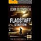 Flagstaff Station: A Thaddeus Murfee Novel (Justice Series Book 1)