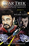 A Weary Life: Slings and Arrows #5 (Star Trek: The Next Generation)