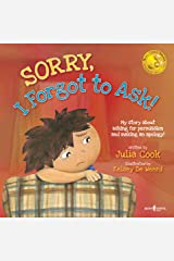 SORRY, I Forgot to Ask!: My Story about Asking for Permission and Making an Apology (BEST ME I Can Be! Book 3) Kindle Edition