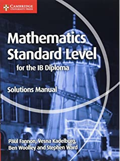 Physics for the ib diploma study guide international baccalaureate mathematics for the ib diploma standard level solutions manual maths for the ib diploma fandeluxe Image collections