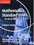 Mathematics for the IB Diploma Standard Level Solutions Manual (Maths for the IB Diploma)