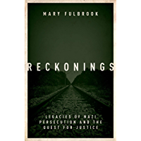 Reckonings: Legacies of Nazi Persecution and the Quest for Justice (English Edition)