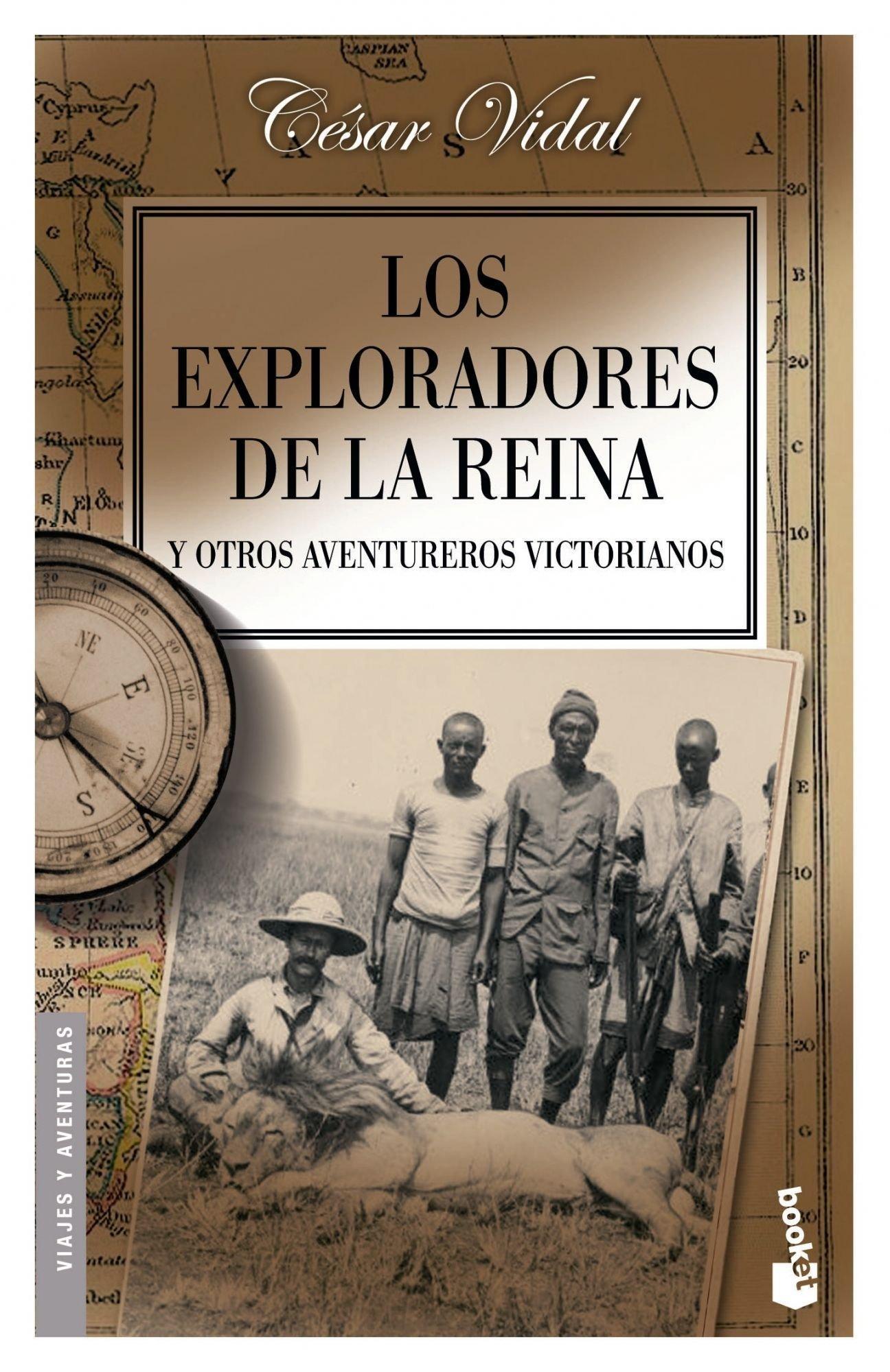 Los exploradores de la reina y otros aventureros victorianos ...