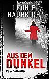 Aus dem Dunkel: Psychothriller (German Edition)