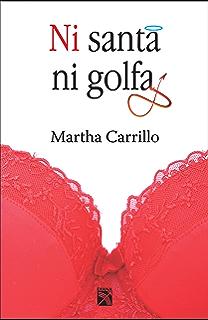 Ni santa ni golfa (Spanish Edition)