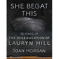 She Begat This: 20 Years of The Miseducation of Lauryn Hill (English Edition)