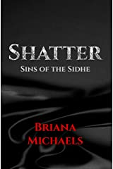 Shatter (Sins of the Sidhe Book 1) Kindle Edition
