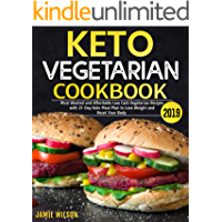 Keto Vegetarian Cookbook 2019: Most Wanted and Affordable Low Carb Vegetarian Recipes with 21-Day Keto Meal Plan to Lose Weight and Reset Your Body