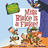 Miss Blake Is a Flake!: My Weirder-est School, Book 4