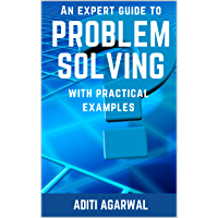 An Expert Guide to Problem-Solving: With Practical Examples (Learn Brainstorming, Fishbone, SWOT, FMEA, 5Whys + 6 more) (English Edition)