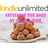 Fattening the Boss (Fantasy into Reality Book 1)