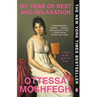 My Year of Rest and Relaxation: A Novel