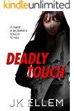 Deadly Touch: It takes a woman's touch to kill