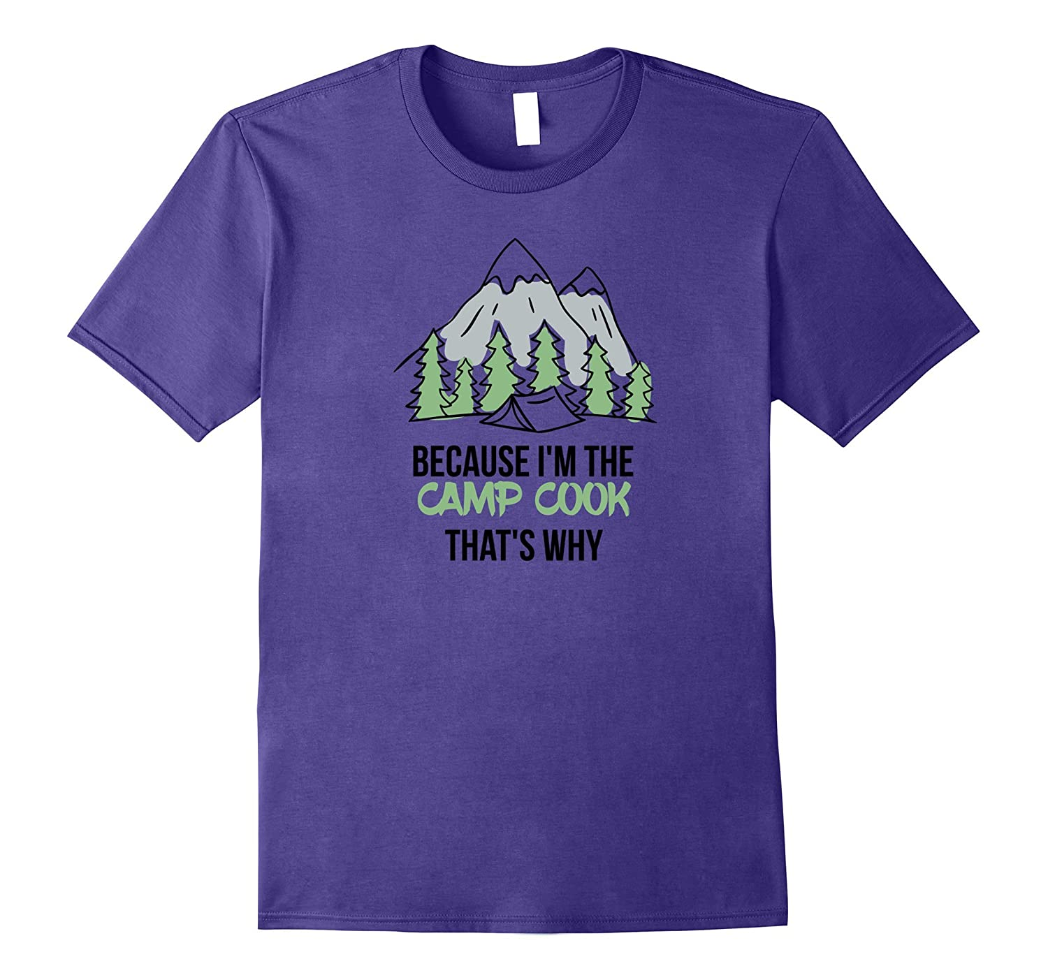 Because I'm the Camp Cook That's Why T-Shirt-TH