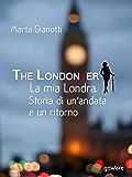 The LondonHer – la mia Londra. Storia di un'andata e un ritorno (Guide d'autore - goWare)