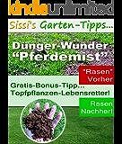 "Dünger-Wunder ""Pferdemist"" (Sissi's Garten-Tipps 1)"