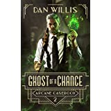 Ghost of a Chance (Arcane Casebook Book 2)