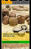 Oráculos Yorùbá: dos Búzios a Obì