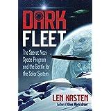 Dark Fleet: The Secret Nazi Space Program and the Battle for the Solar System