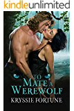 To Mate A Werewolf (Scattered Siblings  Book 3)