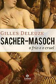 Sacher-Masoch: o frio e o cruel (Estéticas)