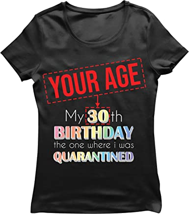 Free Shipping 2021 Birthday Tee My 30th Birthday Shirt The One Where I Was In Lockdown Shirt Quarantine Birthday T-Shirt Birthday Gift