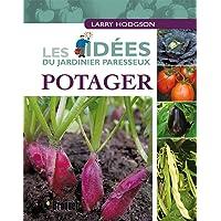 Les idées du jardinier paresseux Potager