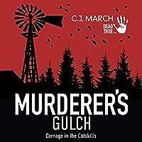 Murderer's Gulch: Carnage in the Catskills (Dead True Crime, Book 4)