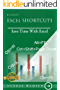 Microsoft Excel Shortcuts: Save Time Working With Excel; Master Excel Shortcuts in 30 days