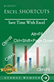 Microsoft Excel Shortcuts: Save Time Working With Excel; Master Excel Shortcuts in 30 days (English Edition)