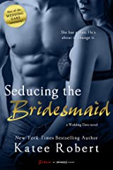 Seducing the Bridesmaid (Wedding Dare series Book 3) Kindle Edition