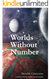 Worlds Without Number: A Science Fiction Novel for LDS Readers