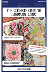 The Ultimate Guide to Handmade Cards - A Card Making Extravaganza: A Step-by-Step Guide to Simple Card Making Techniques for Everyone Kindle Edition