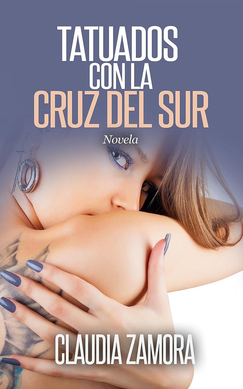 Novela Tatuados con la Cruz del Sur eBook: Zamora, Claudia: Amazon ...