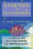Ayurveda y panchakarma: La ciencia del rejuvenecimiento y la desintoxicación