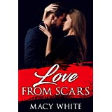 Love From Scars: Romance with my millionaire Boss - Volume 1