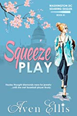 Squeeze Play (Washington DC Soaring Eagles Book 1) Kindle Edition