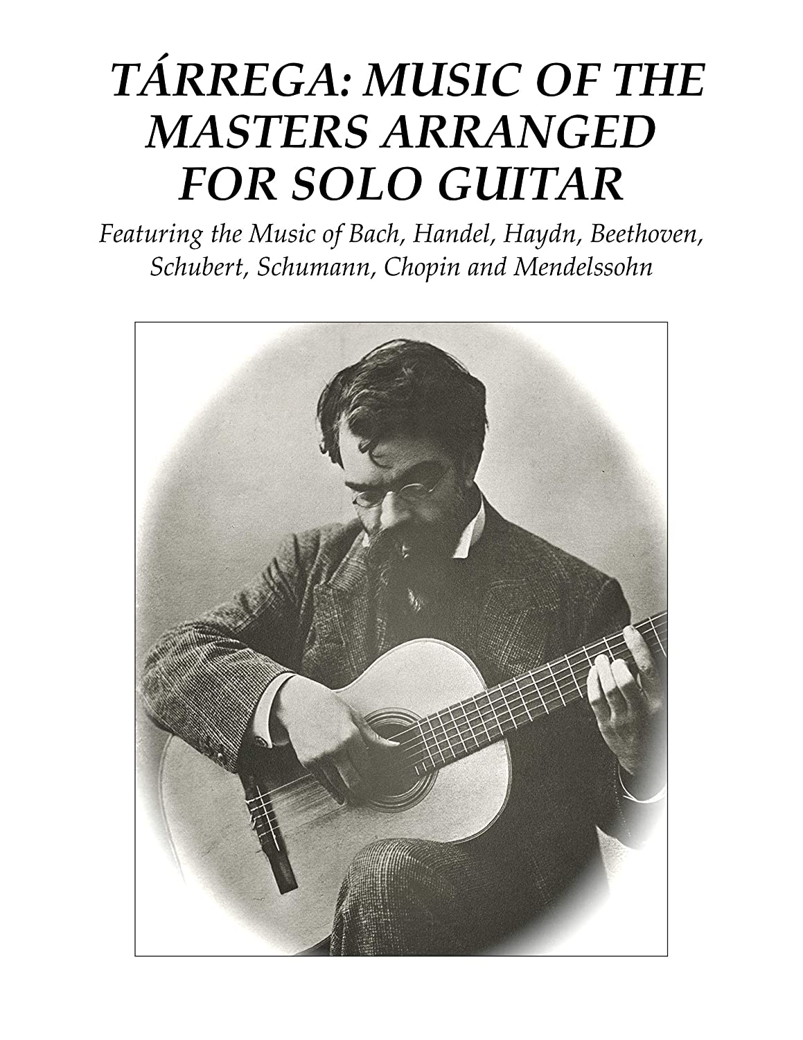 Tárrega: Music of the Masters Arranged for Solo Guitar: Featuring ...
