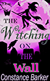 The Witching on the Wall (The Witchy Women of Coven Grove Book 1)