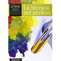 Técnica del acrílico, La (Cuadernos del artista)