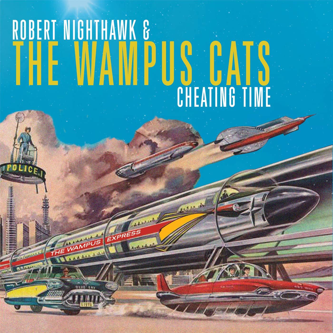 CD : ROBERT NIGHTHAWK & THE WAMPUS CATS - Cheating Time (CD)