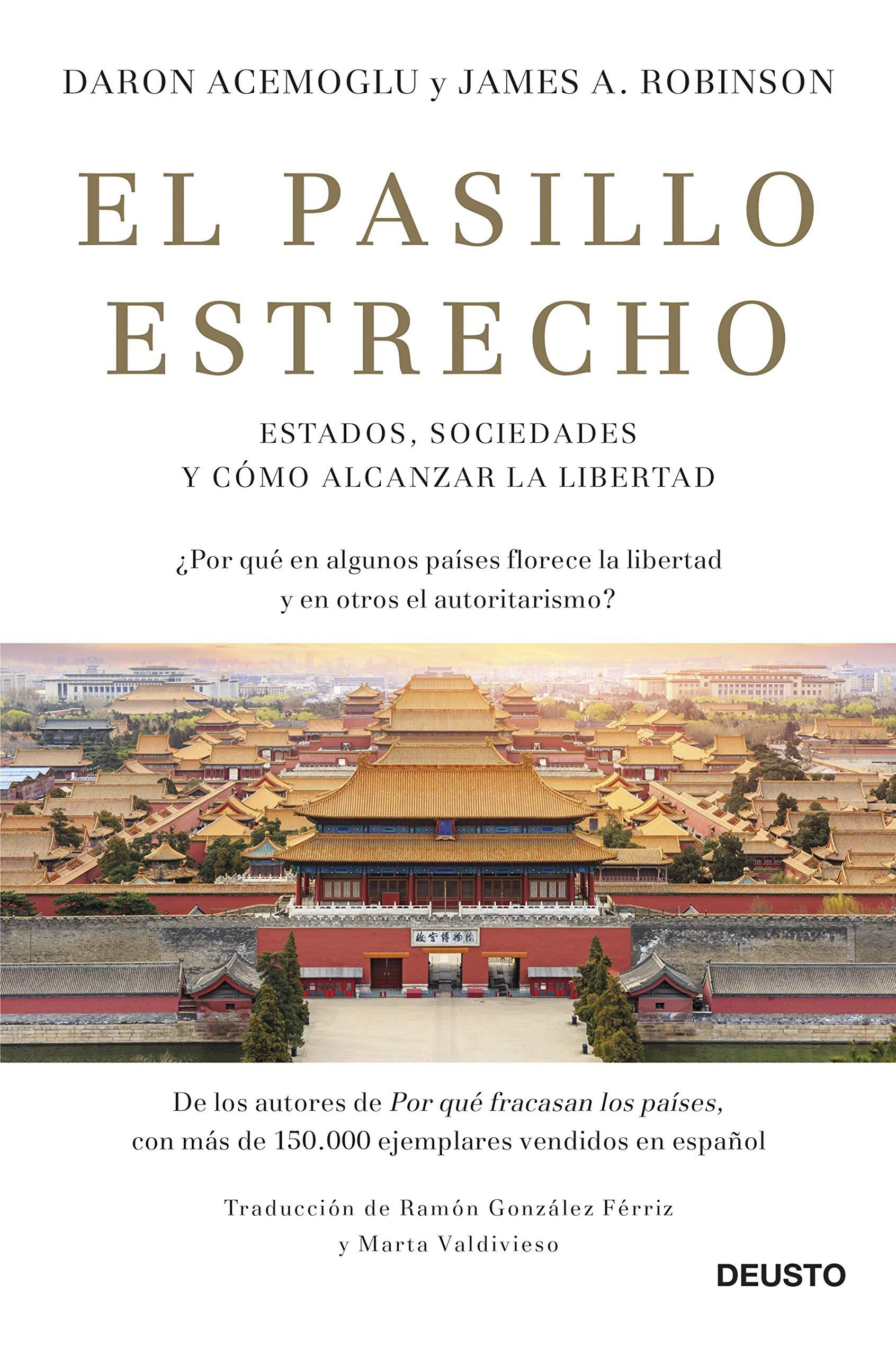El pasillo estrecho: Estados, sociedades y cómo alcanzar la ...