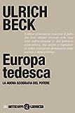 Europa tedesca: La nuova geografia del potere (Anticorpi)