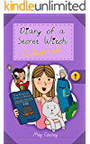 Diary of a Secret Witch: Wackiest Week