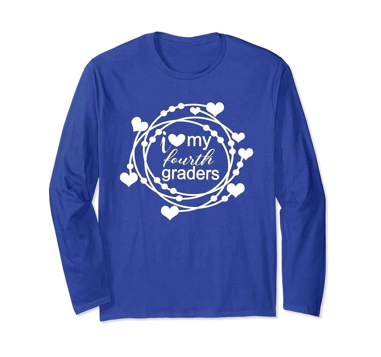 Fourth Grade Teacher Longsleeve Shirt I Love My 4th Graders-mt