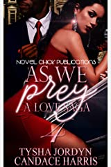 As We Prey 4:: A Love Saga Kindle Edition