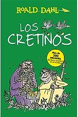 Los Cretinos (Colección Alfaguara Clásicos) Edición Kindle